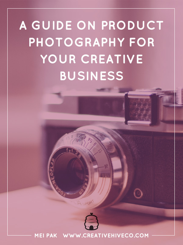 A guide on product photography for your creative business