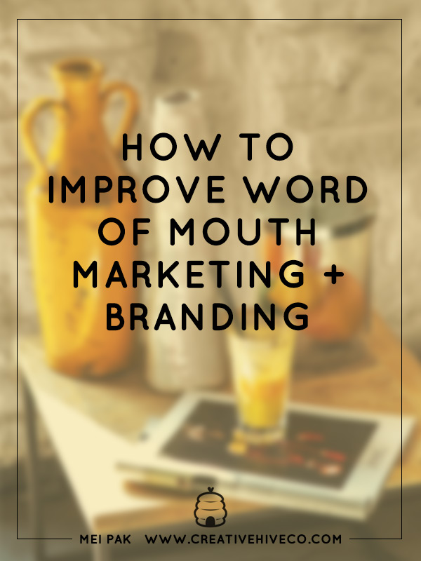 How to improve word of mouth marketing + branding