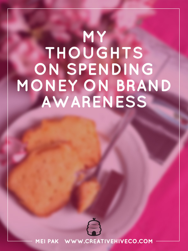 My thoughts on spending money on brand awareness