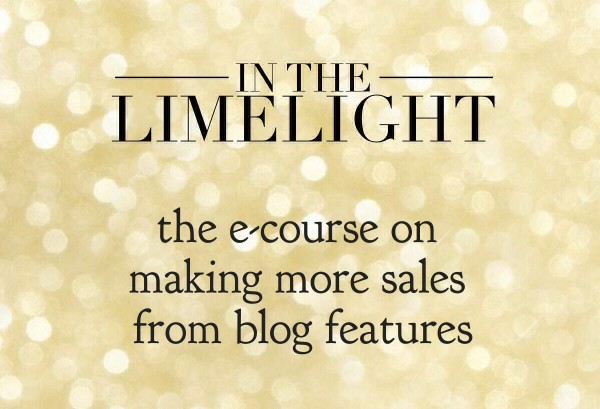 In The Limelight: the e-course on making more sales from blog features