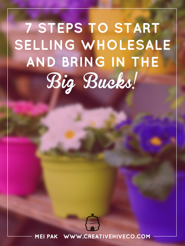 7 Steps To Start Selling Wholesale And Bring In The Big Bucks