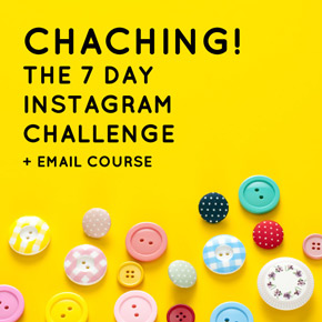 ChaChing! The 7 Day Instagram Challenge + Email Course