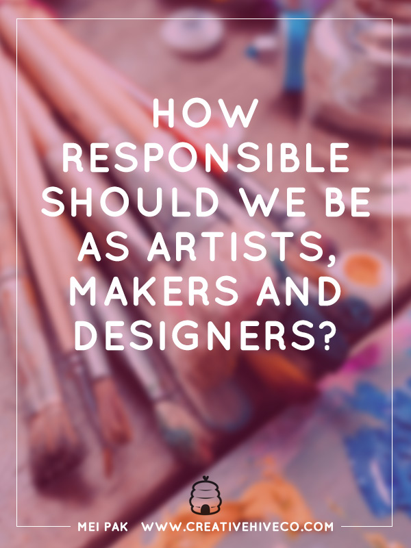 Your responsibility as an artist, maker, designer and crafter. How far do you go for your customers?