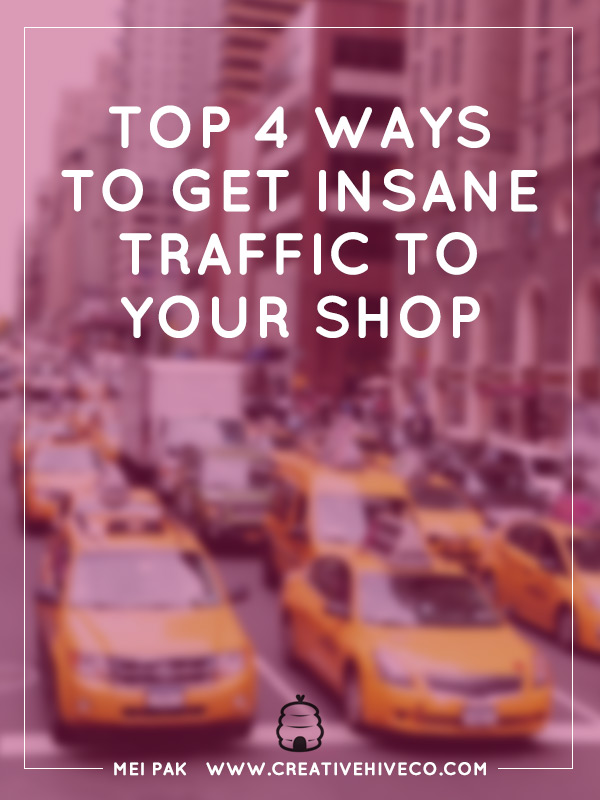 Top 4 ways to get insane traffic to your shop