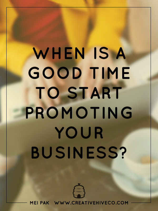 When should you start promoting your business?