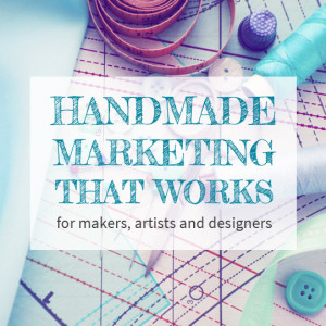 Handmade Marketing That Works