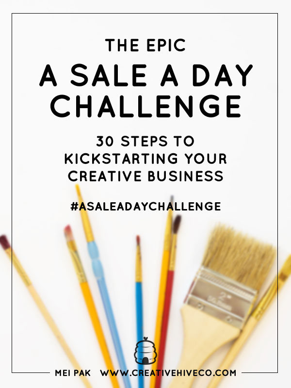 The Epic Sale A Day Challenge: 30 steps to kickstarting your creative business