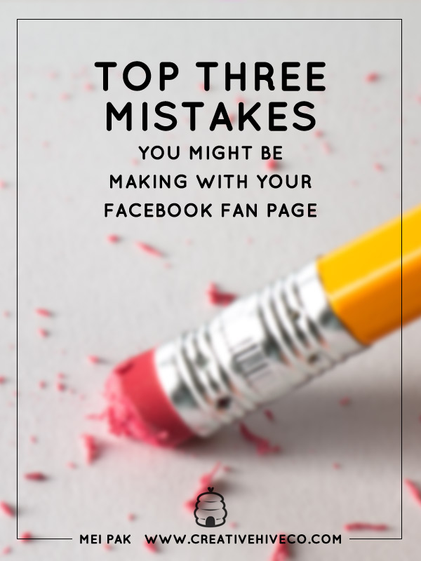 Top three mistakes you might be making with your Facebook fan page