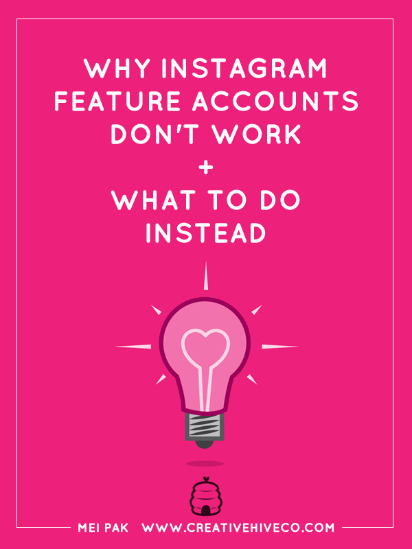 Why Instagram Feature Accounts Don't Work + What To Do Instead