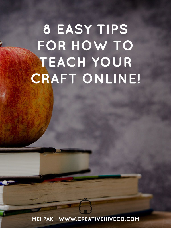 8 Easy Tips for How to Teach Your Craft Online