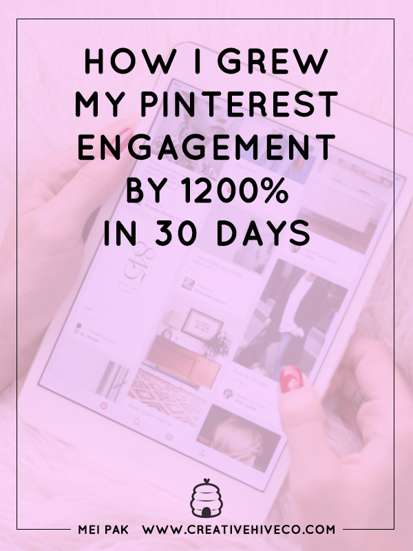 How I Grew My Pinterest Engagement By 1200% in 30 Days