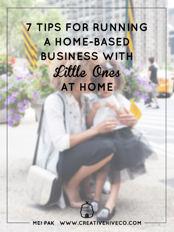 7 Tips for Running a Home-Based Business with Little Ones at Home