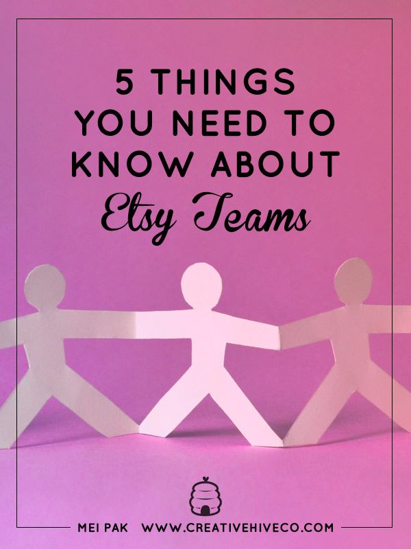 5 Things You Need To Know About Etsy Teams