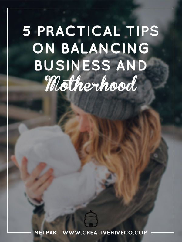 5 PRACTICAL Tips On Balancing Business And Motherhood