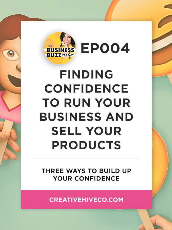 BBP004 Finding confidence to run your business and sell your products