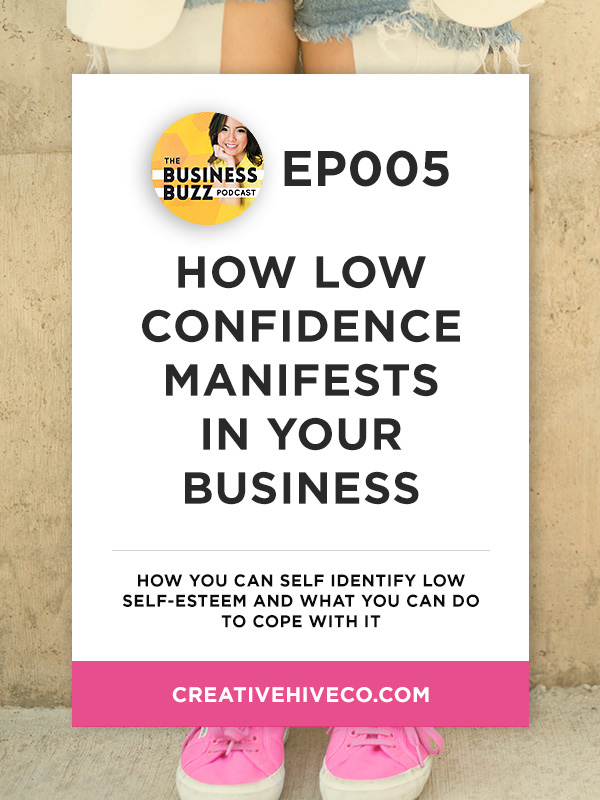 BBP005 How low confidence manifests in your business