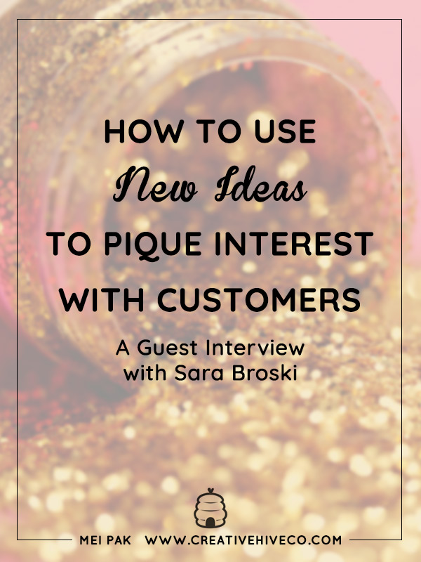 How to Use New Ideas to Pique Interest with Customers
